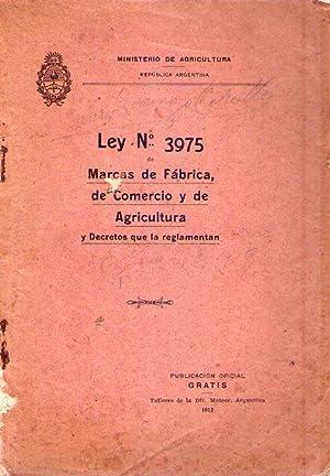 LEY No. 3975. Marcas de fábrica, de comercio y de agricultura y decretos que la reglamentan:...