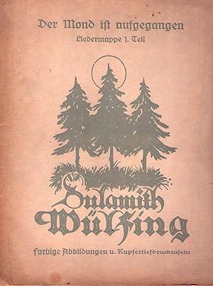 DER MOND IST AUFGEGANGEN. (2 vols.). Sechs: Wulfing, Sulamith