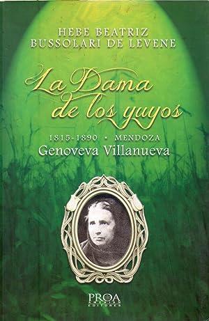 LA DAMA DE LOS YUYOS. GENOVEVA VILLANUEVA 1815 - 1890. Mendoza: Bussolari de Levene, Hebe Beatriz