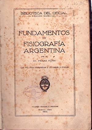 FUNDAMENTOS DE FISIOGRAFIA ARGENTINA. Con 163 vistas fotográficas y 23 mapas y croquis.: ...