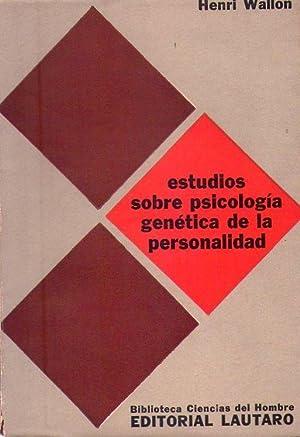 ESTUDIOS SOBRE PSICOLOGIA GENETICA DE LA PERSONALIDAD. Artículos y conferencias: Wallon, ...