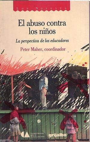 EL ABUSO CONTRA LOS NIÑOS. La perspectica de los educadores. Traducción: Zulai Marcela Fuentes ...