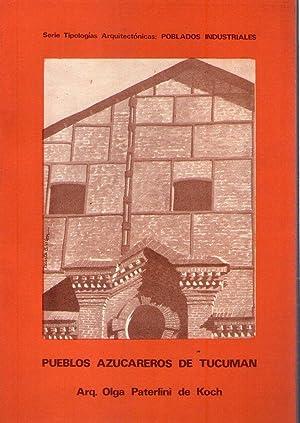 PUEBLOS AZUCAREROS DE TUCUMAN: Paterlini de Koch, Olga
