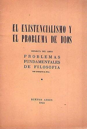 EL EXISTENCIALISMO Y EL PROBLEMA DE DIOS. (Separata del libro Problemas Fundamentales de Filosof&...