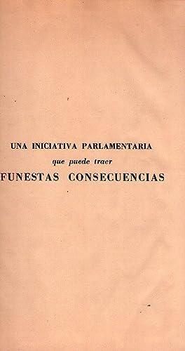 UNA INICIATIVA PARLAMENTARIA QUE PUEDE TRAER FUNESTAS CONSECUENCIAS: Bravo, Jose Luis (Director)