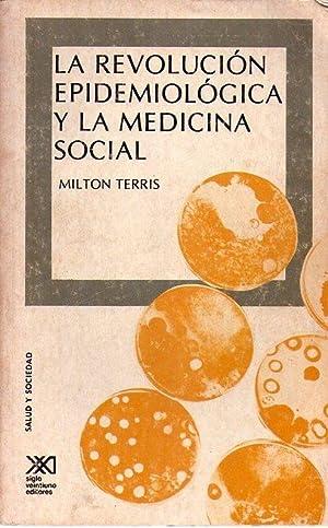 LA REVOLUCION EPIDEMIOLOGICA Y LA MEDICINA SOCIAL. Compilación de Ignacio Almada Bay y Daniel López...