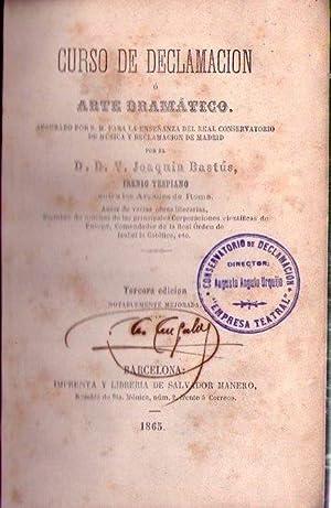 CURSO DE DECLAMACION O ARTE DRAMATICO. Aprobado por S. M. para la enseñanza del Real ...