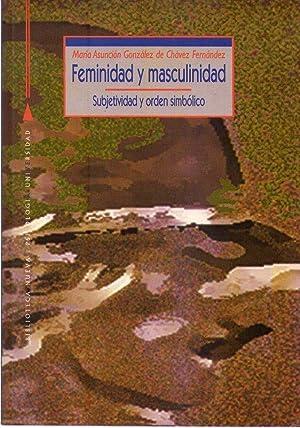 FEMINIDAD Y MASCULINIDAD. Subjetividad y orden simbólico: Gonzalez de Chavez Fernandez, ...
