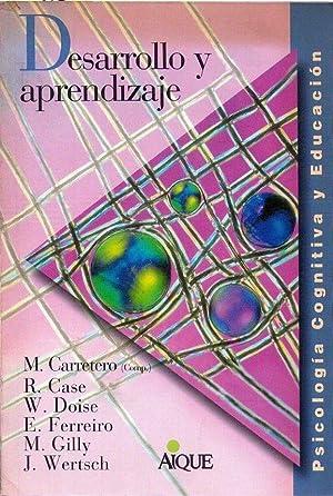 DESARROLLO Y APRENDIZAJE: Carretero, M. - Case, R. - Doise, W. - Ferreiro, E. - Gilly, M. - Wertsch...