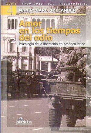 AMOR EN LOS TIEMPOS DEL ODIO. Psicología de la liberación en América Latina: ...
