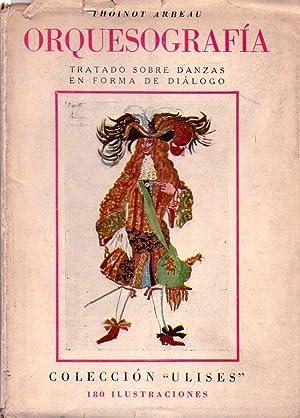 ORQUESOGRAFIA. Tratado sobre danzas en forma de diálogo. Versión castellana del texto...