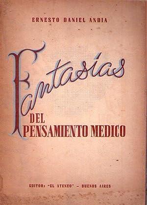 FANTASIAS DEL PENSAMIENTO MEDICO: Andia, Ernesto Daniel