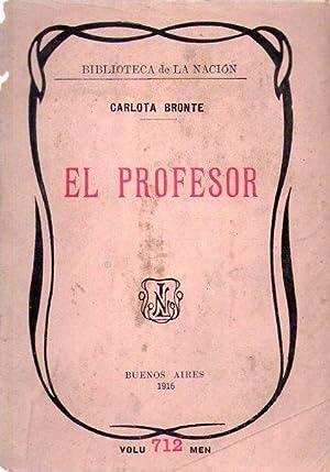 EL PROFESOR. Traducción de Gregorio Lafuerza: Bronte, Carlota (Bronte, Charlotte)