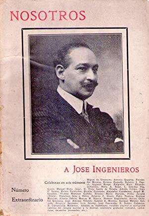 NOSOTROS. NUMERO EXTRAORDINARIO. Dedicado a José Ingenieros - No. 199 - Año XIX, ...
