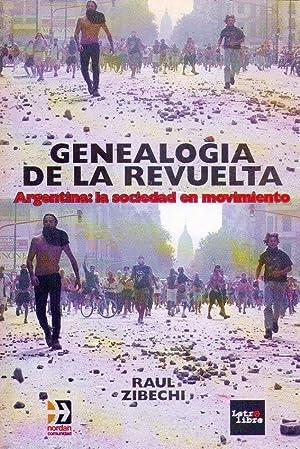 GENEALOGIA DE LA REVUELTA. Argentina: la sociedad en movimiento: Zibechi, Raul