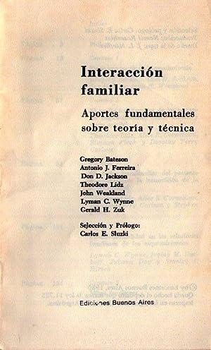 INTERACCION FAMILIAR. Aportes fundamentales sobre teoría y técnica. Selección ...