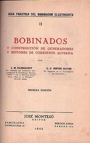 BOBINADOS Y CONSTRUCCION DE GENERADORES Y MOTORES DE CORRIENTE ALTERNA: Hassekieff, L. M. - Sintes ...