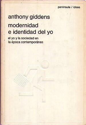 MODERNIDAD E IDENTIDAD DEL YO. El yo y la sociedad en la época contemporánea. ...