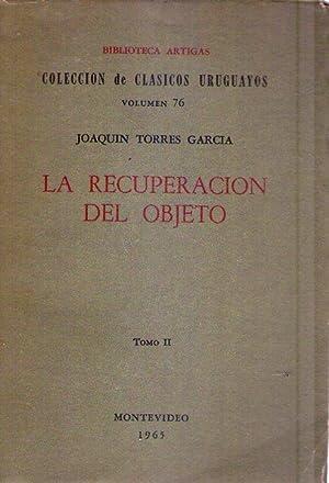 LA RECUPERACION DEL OBJETO. (2 tomos). Lecciones sobre plástica. Prólogo de Esther de...