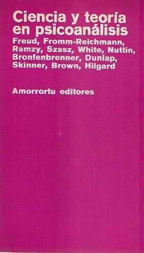 CIENCIA Y TEORIA EN PSICOANALISIS. (Freud, Fromm Reichmann, Ramzy, Szasz, White, Nuttin, ...