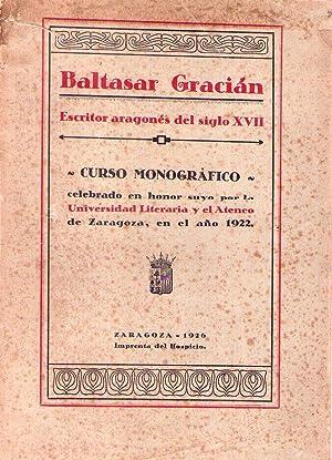BALTASAR GRACIAN. Escritor aragonés del siglo XVII: Minguijon, Salvador D. - Allue Salvador,...