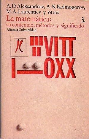 LA MATEMATICA: SU CONTENIDO, METODOS Y SIGNIFICADO: Aleksandrov, A. D.