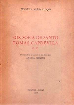 SOR SOFIA DE SANTO TOMAS CAPDEVILA. O.P. Notas sobre el autor y su obra por Anibal Moline [Firmado ...