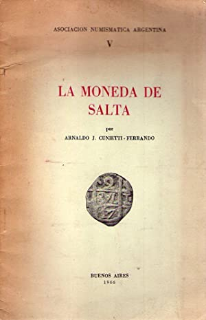 LA MONEDA DE SALTA: Cunietti Ferrando, Arnaldo