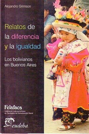 RELATOS DE LA DIFERENCIA Y LA IGUALDAD.: Grimson, Alejandro