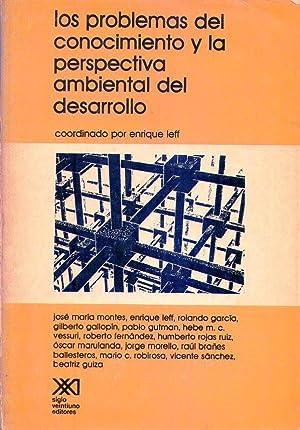 LOS PROBLEMAS DEL CONOCIMIENTO Y LA PERSPECTIVA AMBIENTAL DEL DESARROLLO: Leff, Enrique (...