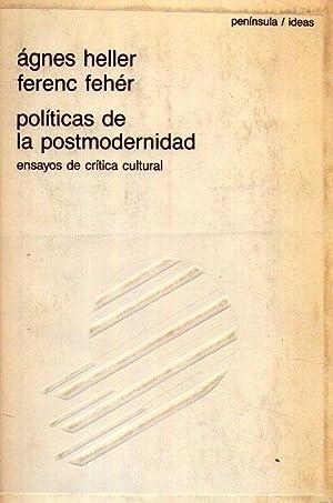 POLITICAS DE LA POSTMODERNIDAD. Ensayos de crítica cultural: Heller, Agnes - Feher, Ferenc