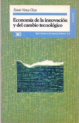 ECONOMIA DE LA INNOVACION Y DEL CAMBIO TECNOLOGICO. Una revisión crítica: Vence Deza,...