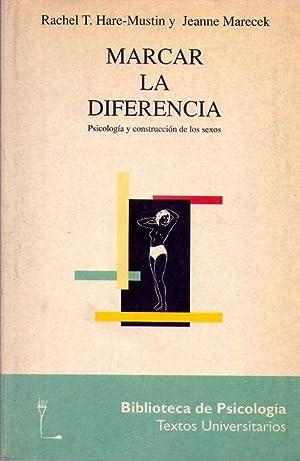 MARCAR LA DIFERENCIA. Psicología y construcción de los sexos: Hare Mustin. Rachel T. ...