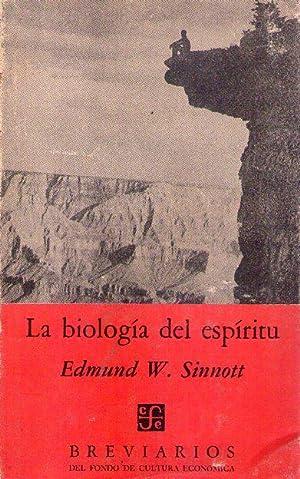 LA BIOLOGIA DEL ESPIRITU: Sinnott, Edmund W.