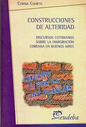 CONSTRUCCIONES DE ALTERIDAD. Discursos cotidianos sobre la inmigración coreana en Buenos ...