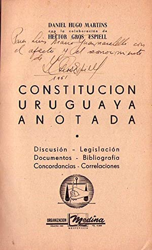 CONSTITUCION URUGUAYA ANOTADA. Discusión - Legislación - Documentos - Bibliograf&...