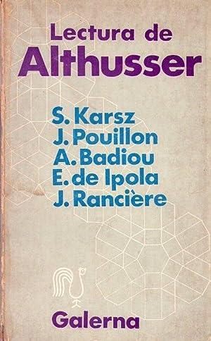 LECTURA DE ALTHUSSER: Karsz, S. - Pouillon, J. - Badiou, A. - Ipola, E. de - Ranciere, J.