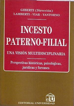 INCESTO PATERNO FILIAL. Una visión multidisciplinaria. Perspectivas históricas, ...
