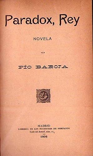 PARADOX, REY. Novela: Baroja, Pio