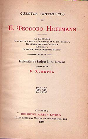 CUENTOS FANTASTICOS DE E. TEODORO HOFFMANN. La fascinación. El canto de Antonia. El misterio...