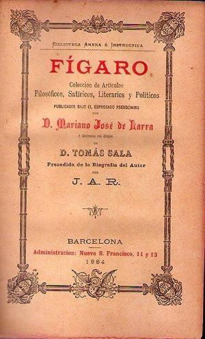FIGARO. Colección de artículos filosóficos, satíricos, literarios: Larra, Mariano Jose