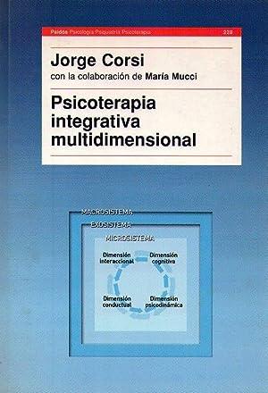 PSICOTERAPIA INTEGRATIVA MULTIDIMENSIONAL: Corsi, Jorge - Mucci, Maria