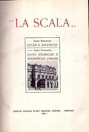 LA SCALA. Studi e ricerche. Note storiche e statistiche 1906-20: Marangoni, Guido - Vanbianchi, ...