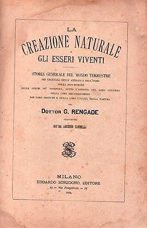 LA CREAZIONE NATURALE E GLI ESSERI VIVENTI. Storia generale del mondo terrestre dei vegetali, degli...