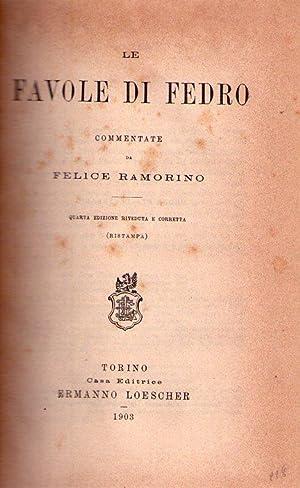 LE FAVOLE DI FEDRO. Commentate da Felice Ramorino. Quarta edizione riveduta e corretta. Ristampa: ...