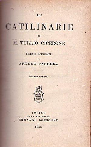LE CATILINARIE. Edite e illustrate da Arturo Pasdera. Seconda edizione: Cicerone, M. Tullio