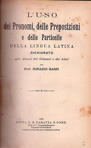 L'USO DEI PRONOMI, DELLE PREPOSIZIONI E DELLE PARTICELLE DELLA LINGUA ITALIANA. Dichiarato ...
