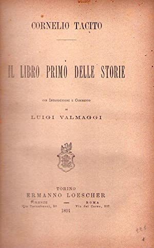 IL LIBRO PRIMO DELLE STORIE. Con introduzione e commento di Luigi Valmaggi/IL LIBRO SECONDO ...