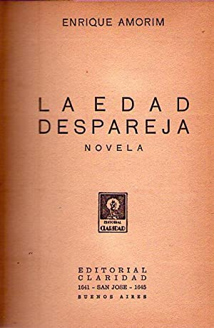 LA EDAD DESPAREJA. Novela: Amorim, Enrique