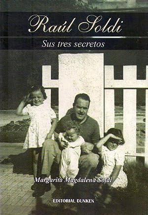 RAUL SOLDI. Sus tres secretos: Soldi, Margarita Magdalena